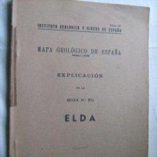 Libros de segunda mano: MAPA GEOLÓGICO DE ESPAÑA. EXPLICACIÓN DE LA HOJA Nº 871. ELDA. 1950. Lote 30130299