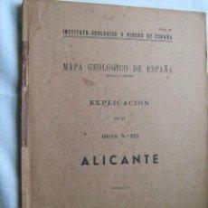 Libros de segunda mano: MAPA GEOLÓGICO DE ESPAÑA. EXPLICACIÓN DE LA HOJA Nº 872. ALICANTE. 1946. Lote 30130315