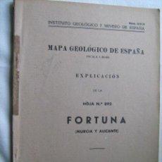 Libros de segunda mano: MAPA GEOLÓGICO DE ESPAÑA. EXPLICACIÓN DE LA HOJA Nº 892. FORTUNA (MURCIA Y ALICANTE) 1953. Lote 30130323