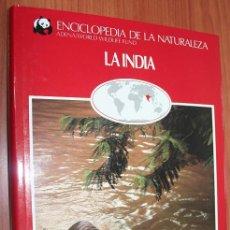 Libros de segunda mano: LA INDIA - ENCICLOPEDIA DE LA NATURALEZA - ADENA / WWF. Lote 30244651