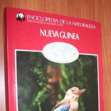 Libros de segunda mano: NUEVA GUINEA - ENCICLOPEDIA DE LA NATURALEZA - ADENA / WWF. Lote 30244794