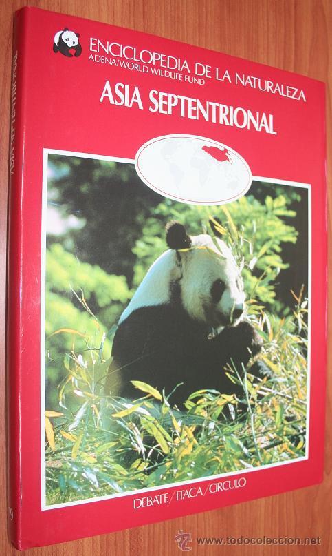 ASIA SEPTENTRIONAL - ENCICLOPEDIA DE LA NATURALEZA - ADENA / WWF (Libros de Segunda Mano - Ciencias, Manuales y Oficios - Biología y Botánica)
