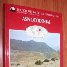 Libros de segunda mano: ASIA OCCIDENTAL - ENCICLOPEDIA DE LA NATURALEZA - ADENA / WWF. Lote 30244816