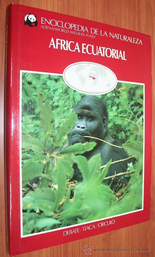 AFRICA ECUATORIAL - ENCICLOPEDIA DE LA NATURALEZA - ADENA / WWF (Libros de Segunda Mano - Ciencias, Manuales y Oficios - Biología y Botánica)