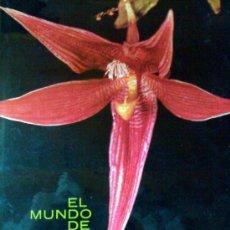 Libros de segunda mano: LIBRO EL MUNDO DE LAS ORQUIDEAS COPYRIGHT 1962 DE 103 PAGINAS MIDE29 X23 CMTRS. Lote 30272988