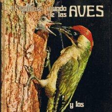 Libros de segunda mano: EL FABULOSO MUNDO DE LAS AVES Y LOS PECES - 1976 - TAPA DURA . Lote 30354954