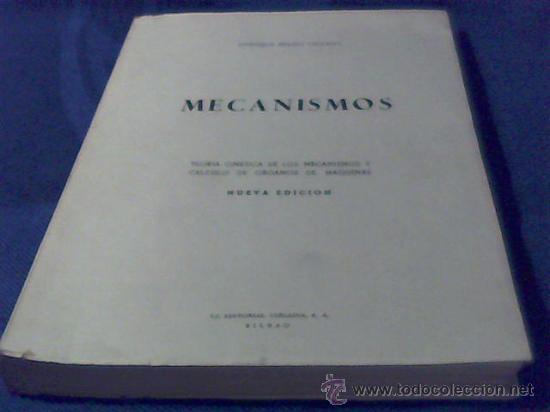 MECANISMOS. TEORIA CINETICA DE LOS MECANISMOS Y CALCULO DE ORGANOS DE MAQUINAS. NUEVA EDICION. (Libros de Segunda Mano - Ciencias, Manuales y Oficios - Física, Química y Matemáticas)