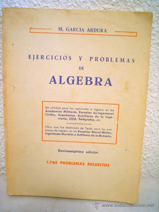 EJERCICIOS Y PROBLEMAS DE ALGEBRA.1.765 PROBLEMAS RESUELTOS. (Libros de Segunda Mano - Ciencias, Manuales y Oficios - Física, Química y Matemáticas)