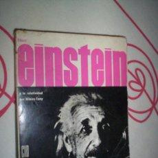Libros de segunda mano de Ciencias: EINSTEIN Y LA RELATIVIDAD - HILAIRE CUNY - 1962. Lote 30351095