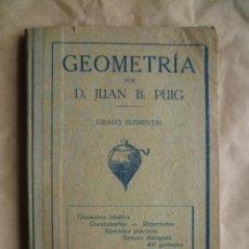 Libros de segunda mano de Ciencias: GEOMETRIA - GRADO ELEMENTAL, POR D.JUAN Y B.PUIG, VER FOTOS. 1930. Lote 30569434
