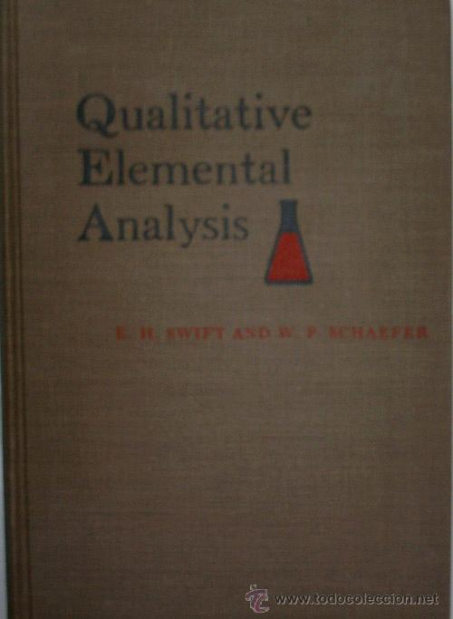 QUALITATIVE ELEMENTAL ANALYSIS. SWIFT ERNEST H. Y SCHAEFER WILLIAM P. 1962 (Libros de Segunda Mano - Ciencias, Manuales y Oficios - Física, Química y Matemáticas)