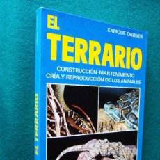 Libros de segunda mano: EL TERRARIO. CONSTRUCCION, MANTENIMIENTO, CRIA Y REPRODUCCION - ENRIQUE DAUNER - DE VECCHI - 1982 . Lote 30665461