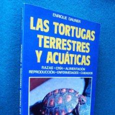 Libros de segunda mano: LAS TORTUGAS TERRESTRES Y ACUATICAS. RAZAS, CRIA, ETC... - ENRIQUE DAUNER - DE VECCHI - 1988. Lote 30665511