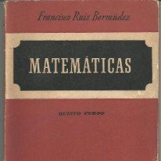 Libri di seconda mano: MATEMATICAS FRANCISCO RUIZ BERMUDEZ QUINTO CURSO EDICIONES ALMA MATER SA . Lote 30674651