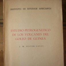 Libros de segunda mano: ESTUDIO PETROGENETICO DE LOS VOLCANES DEL GOLFO DE GUINEA. FUSTER CASAS. CSIC, 1954. 152 PP.. Lote 30688496
