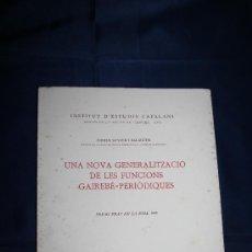 Libros de segunda mano de Ciencias: 1693- 'UNA NOVA GENERALITZACIO DE LES FUNCIONS GAIREBÉ PERIÒDIQUES' PER FERRAN SUNYER I BALAGUER. Lote 30832156
