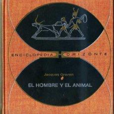 Libros de segunda mano: J. GRAVEN : EL HOMBRE Y EL ANIMAL (COLECCIÓN HORIZONTE, 1970). Lote 30837044