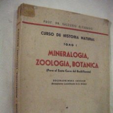 Libros de segunda mano: CURSO DE HISTORIA NATURAL - MINERALOGIA, ZOOLOGIA, BOTANICA - PROF. DR. SALUSTIO ALVARADO. Lote 30837930