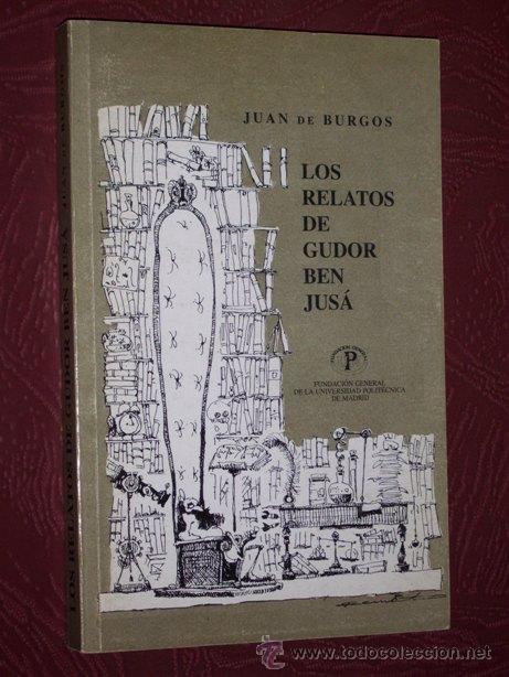 LOS RELATOS DE GUDOR BEN JUSÁ POR JUAN DE BURGOS DE FUNDACIÓN UPM EN MADRID 1994 (Libros de Segunda Mano - Ciencias, Manuales y Oficios - Física, Química y Matemáticas)