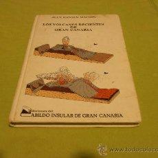 Libros de segunda mano: LOS VOLCANES RECIENTES DE GRAN CANARIA, ALEX HANSEN MACHIN. Lote 30876083
