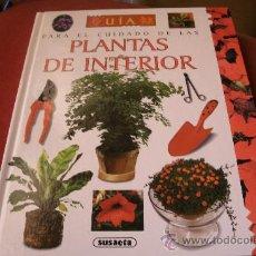 Libros de segunda mano: GUIA PARA EL CUIDADO DE LAS PLANTAS DE INTERIOR - SUSAETA. Lote 30917220
