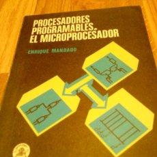 Libros de segunda mano de Ciencias: PROCESADORES. PROGRAMABLES. EL MICROPROCESADOR. ENRIQUE MANGADO. 1980. . Lote 30935303