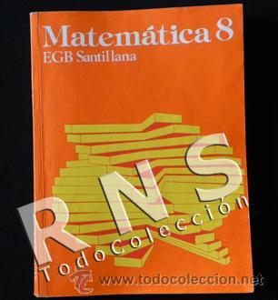 MATEMÁTICA 8 EGB SANTILLANA AÑO 1978 - CIENCIAS - MATEMÁTICAS 8º - LIBRO DE TEXTO - AÑOS 70 - RNS (Libros de Segunda Mano - Ciencias, Manuales y Oficios - Física, Química y Matemáticas)