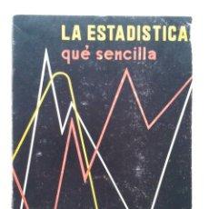 Libros de segunda mano de Ciencias: LA ESTADISTICA QUE SENCILLA - FERNAND P. DOMS - EDICIONES DE SIKKEL - 1976 - MATEMATICAS. Lote 31033581