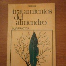 Libros de segunda mano: TRATAMIENTOS DEL ALMENDRO - GUIA PRACTICA - PLAGAS Y ENFERMEDADES DE LOS FRUTALES. Lote 31086072