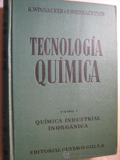 TECNOLOGÍA QUÍMICA TOMO 1: QUÍMICA INDUSTRIAL INORGÁNICA. WINNACKER, KARL Y WEINGAERTNER, E. (Libros de Segunda Mano - Ciencias, Manuales y Oficios - Física, Química y Matemáticas)