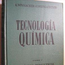 Libros de segunda mano de Ciencias: TECNOLOGÍA QUÍMICA TOMO 1: QUÍMICA INDUSTRIAL INORGÁNICA. WINNACKER, KARL Y WEINGAERTNER, E.. Lote 31119486