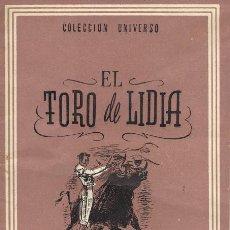 Libros de segunda mano: COLECCIÓN UNIVERSO - EL TORO DE LIDIA. Lote 31139913