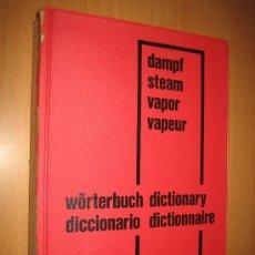 Libros de segunda mano de Ciencias: DICCIONARIO DE LA TECNOLOGÍA DE LA PRODUCCIÓN DE VAPOR ( GERMAN - ENGLISH - SPANISH - FRENCH ). Lote 31210538