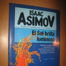 Libros de segunda mano de Ciencias: EL SOL BRILLA LUMINOSO - ISAAC ASIMOV - FÍSICA - ASTRONOMÍA.. Lote 31210673