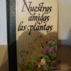 Libros de segunda mano: NUESTRAS AMIGAS LAS PLANTAS 7.. Lote 32352391