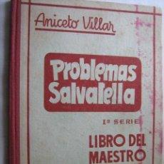 Libros de segunda mano de Ciencias: PROBLEMAS SALVATELLA. LIBRO DEL MAESTRO. 1ª SERIE. SALVATELLA APROX 1955. Lote 31409827