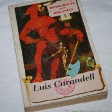 Libros de segunda mano de Ciencias: DEMOCRACIA PERO ORGANICA - LUIS CARANDELL - LAIA 1974 - EDICIONES DE BOLSILLO. Lote 31518633