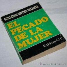 Libros de segunda mano de Ciencias: EL PECADO DE LA MUJER - GUILLERMO SAUTIER CASASECA - CID 1969 . Lote 31519471