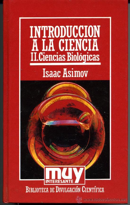 .INTRODUCCION A LA CIENCIA - CIENCIAS BIOLOGICAS - ISAAC ASIMOV - MUY INTERESANTE (Libros de Segunda Mano - Ciencias, Manuales y Oficios - Física, Química y Matemáticas)
