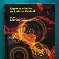 Libros de segunda mano: AMENAZA SISMICA EN AMERICA CENTRAL -BENITO OTERINO -ENSAYO.ESTUDIO REAL -2009 - 1ª EDICION -RARISIMO. Lote 31567168