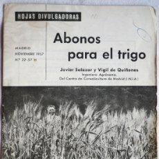 Libros de segunda mano: ABONOS PARA EL TRIGO. HOJAS DIVULGATIVAS - MADRID NOVIEMBRE 1957 - MINISTERIO DE AGRICULTURA. Lote 31773969