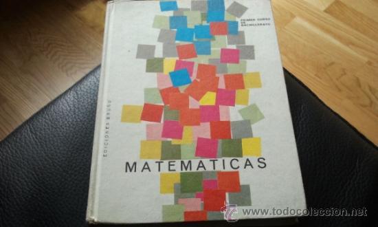 MATEMATICAS PRIMER CURSO DE BACHILLERATO. PLAN 1957. 1967. (Libros de Segunda Mano - Ciencias, Manuales y Oficios - Física, Química y Matemáticas)