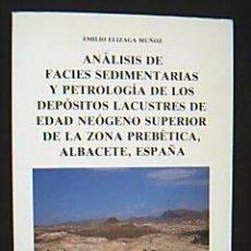 Libros de segunda mano: ANÁLISIS DE FACIES SEDIMENTARIAS PETROLOGÍA DEPÓSITOS LACUSTRES EDAD NEÓGENO SUPERIOR ZONA PREBÉTICA. Lote 29666863