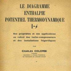 Libros de segunda mano de Ciencias: COLOMBI : LE DIAGRAMME ENTHALPIE POTENTIEL THERMODYNAMIQUE (DUNOD 1940). Lote 31850410