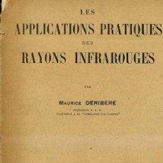 Libros de segunda mano de Ciencias: DÉRIBERE : LES APPLICATIONS PRACTIQUES DES RAYONS INFRAROUGES (DUNOD, 1943). Lote 31850504