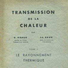Libros de segunda mano de Ciencias: RIBAUD / BRUN : LE RAYONNEMENT THERMIQUE (SENNAC, 1948). Lote 31850545