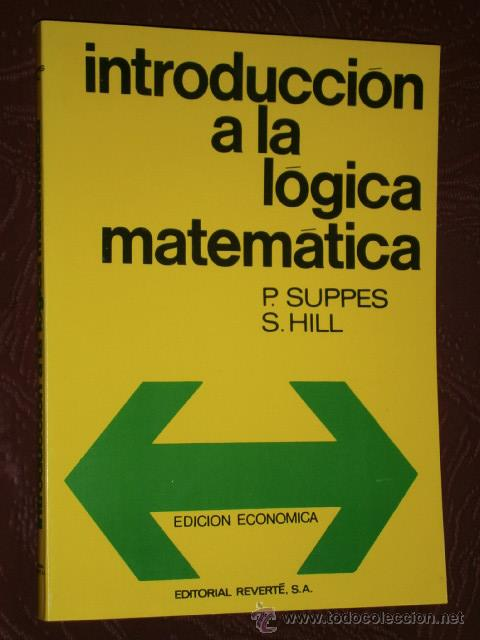 INTRODUCCIÓN A LA LÓGICA MATEMÁTICA POR SUPPES Y HILL DE ED. REVERTÉ EN BARCELONA 1992 (Libros de Segunda Mano - Ciencias, Manuales y Oficios - Física, Química y Matemáticas)