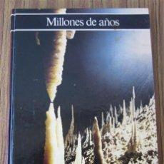 Libros de segunda mano: MILLONES DE AÑOS .. HISTORIA ILUSTRADA DE GEOLOGÍA .. POR GIORDANO REPOSSI. Lote 32086627