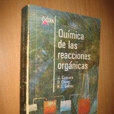 Libros de segunda mano de Ciencias: QUÍMICA DE LAS REACCIONES ORGÁNICAS. J. GUEVARA / O. CHING / R. C. GÁLVEZ. Lote 57299591