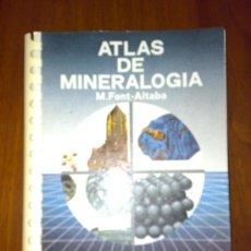 Libros de segunda mano: ATLAS DE MINERALOGIA, DE M. FONT-ALTABA. Lote 32281549